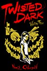 Twisted Dark, Volume 3