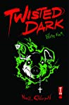 Twisted Dark, Volume 4