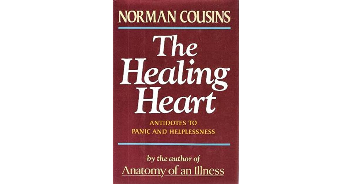 The Healing Heart: Antidotes to Panic and Helplessness by Norman Cousins