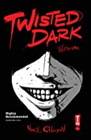 Twisted Dark, Volume 1