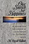 Our Search for Happiness: An Invitation to Understand the Church of Jesus Christ of Latter-day Saints