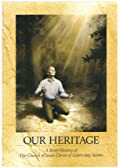 Our Heritage: A Brief History of the Church of Jesus Christ of Latter-day Saints