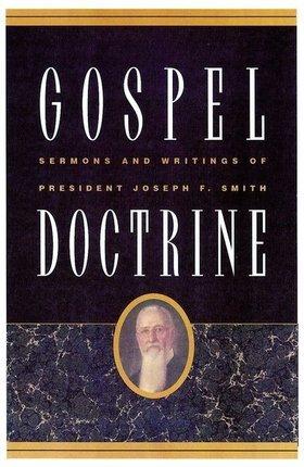 Gospel Doctrine: Sermons and Writings of President Joseph F. Smith (Classics in Mormon Literature)