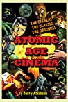 Atomic Age Cinema: The Offbeat! The Classic! The Obscure!