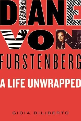 Diane Von Furstenberg  A Life Unwrapped