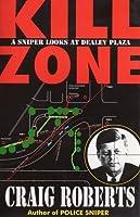 Kill Zone: A Sniper Looks at Dealey Plaza