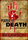 Played to Death by B.V. Lawson