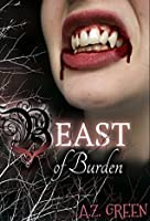 Beast of Burden (The Hidden Blood Series Book 2)