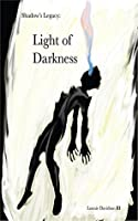 Light of Darkness (Shadow's Legacy Book 1)