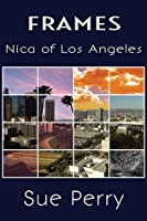 Nica of Los Angeles (Frames Book 1)