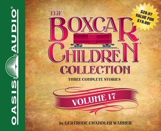 The Boxcar Children Collection Volume 17: The Mystery of the Stolen Boxcar, The Mystery in the Cave, The Mystery on the Train