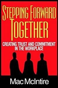 Stepping Forward Together: Creating Trust and Commitment in the Workplace