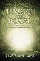 Through The Portal: A Read, Write, Muse Anthology