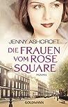 Die Frauen vom Rose Square: Roman