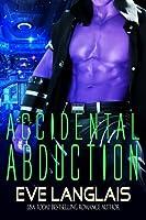 Accidental Abduction (Alien Abduction, #1)