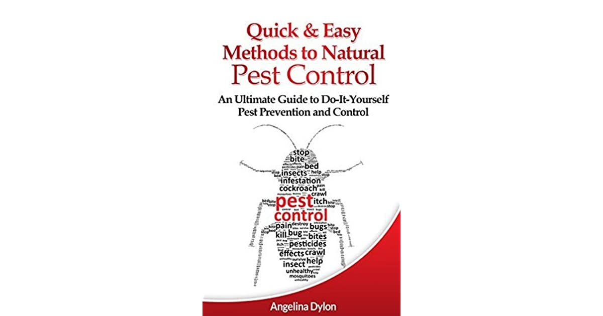 Quick and Easy Methods to Natural Pest Control: An Ultimate