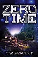Zero Time (Zero Time Chronicles Book 1)