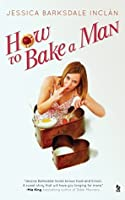 How to Bake a Man