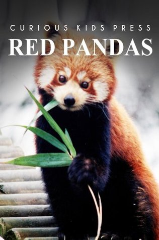 Red Pandas - Curious Kids Press: Kids book about animals and wildlife, Children's books 4-6