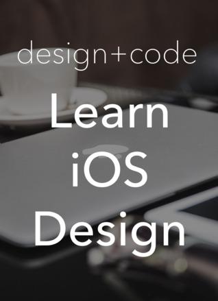 Design + Code: Learn iOS Design