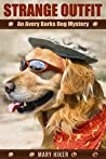 Strange Outfit (Avery Barks Dog Mysteries #2)