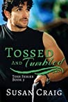 Tossed and Tumbled (Toss Trilogy Book 3)