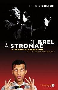 De Brel à Stromae: La grande histoire belge de la chanson française