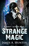 Strange Magic (Yancy Lazarus #1)