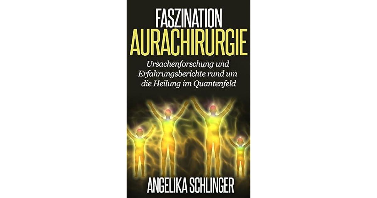 Faszination Aurachirurgie: Ursachenforschung und
