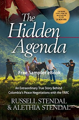 The Hidden Agenda: An Extraordinary True Story Behind Colombia's Peace Negotiations with the FARC, Sampler