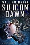 Silicon Dawn by William Massa
