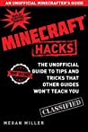 Hacks for Minecrafters: The Unofficial Guide to Tips and Tricks That Other Guides Won't Teach You