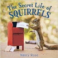 The Secret Life of Squirrels