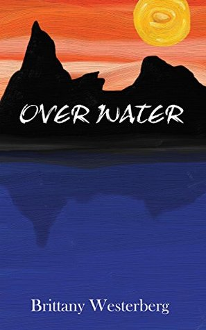 Over Water (The Destined Trilogy #2)