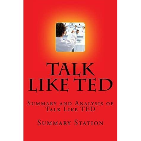 ted talks summary Great ted talks share these 9 essential components the author is a forbes contributor 9 public-speaking lessons from the world's greatest ted talks.