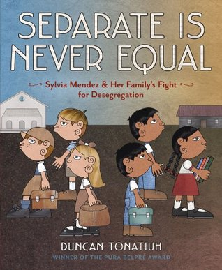 Book Cover of Separate is never equal: Sylvia Mendez & her family's fight for desegregation