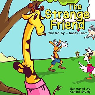 Children's Book: The Strange Friend (Adventure and Friendship Children's Books Collection Book 2) (Adventure and Friendship Children's)