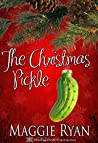 The Christmas Pickle by Maggie Ryan