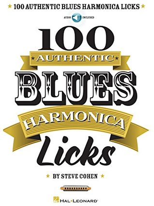 100 Authentic Blues Harmonica Licks by Steve Cohen