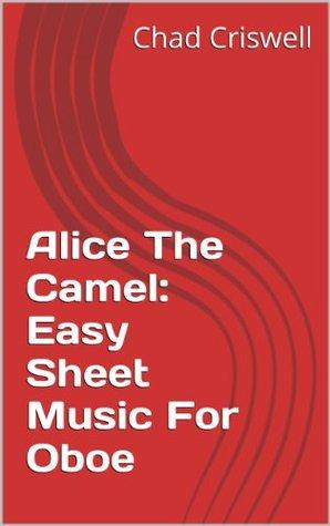 Alice The Camel: Easy Sheet Music For Oboe