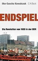 Endspiel: Die Revolution von 1989 in der DDR