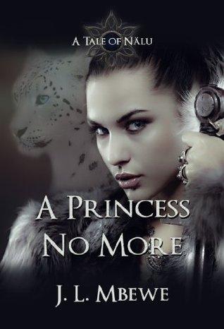 A Princess No More (A Tale of Nälu Book 4)