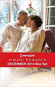 Harlequin Kimani Romance December 2014 Box Set: A Mistletoe Affair\Her Tender Touch\Just for Christmas Night\Love's Wager