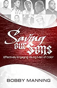 Saving Our Sons: Effectively Engaging Young Men of Color