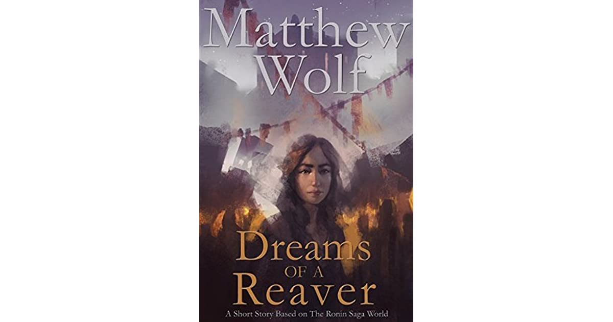 dreams of a reaver by matthew wolf