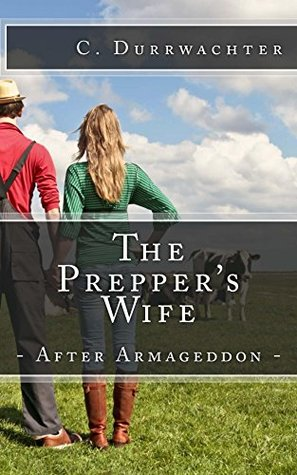 The Prepper's Wife - After Armageddon: An in-depth prepper look at emergency preparedness to self sufficiency & survival after a SHTF or TEOTWAWKI event such as an EMP.