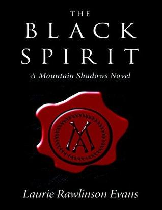 The Black Spirit: A Mountain Shadows Novel