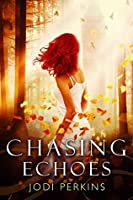 Chasing Echoes (Chasing Echoes, #1)