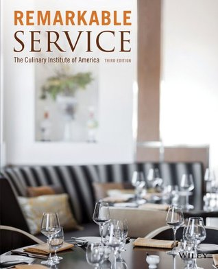 Remarkable Service: A Guide to Winning and Keeping Customers for Servers, Managers, and Restaurant Owners, 3rd Edition