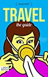 Travel: The Guide